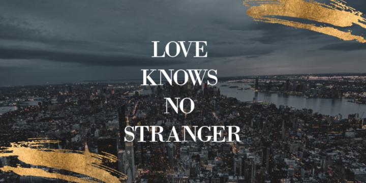 Love Knows NoStranger